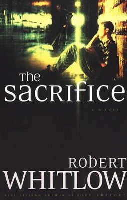 The Sacrifice   -     By: Robert Whitlow