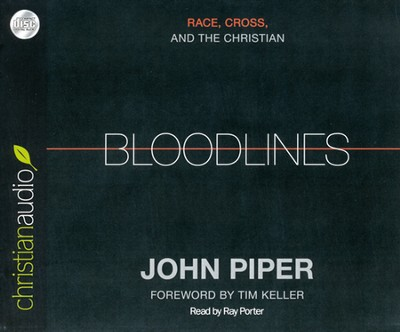 Bloodlines: Race, Cross and the Christian Unabridged Audiobook on CD  -     By: John Piper