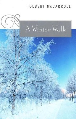 A Winter Walk   -     By: Tolbert McCarroll