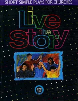Live the Story: Short Simple Plays for Churches  -     By: Cheryl Perry
