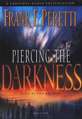 Piercing the Darkness       - Audiobook on CD  -     By: Frank Peretti