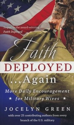 Faith Deployed . . . Again: More Daily Encouragement   for Military Wives  -     By: Jocelyn Green