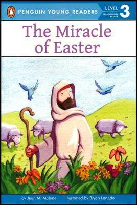 The Miracle of Easter  -     By: Jean M. Malone     Illustrated By: Bryan Langdo