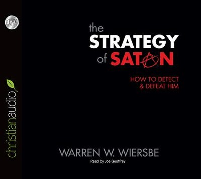 The Strategy of Satan: How to Detect and Defeat Him Unabridged Audiobook on CD  -     By: Warren W. Wiersbe
