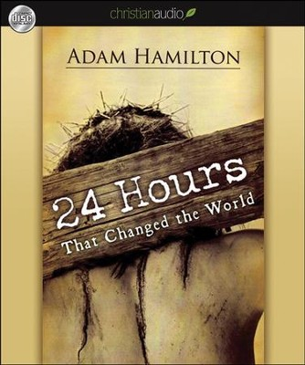 24 Hours That Changed the World Unabridged Audiobook on CD  -     Narrated By: Lloyd James     By: Adam Hamilton