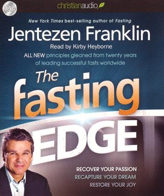 Fasting to Regain Your Edge: Recover your passion. Reclaim your purpose. Restore your joy. Unabridged Audiobook on CD  -     By: Jentezen Franklin