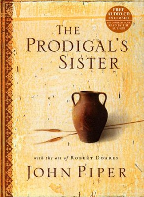 The Prodigal's Sister, Hardcover with CD  -     By: John Piper