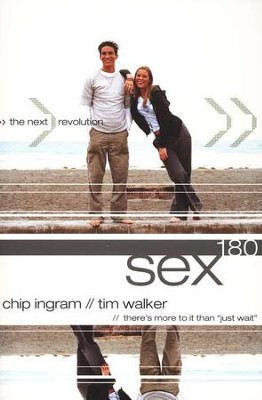 Sex 180: The Next Revolution  -     By: Chip Ingram, Tim Walker