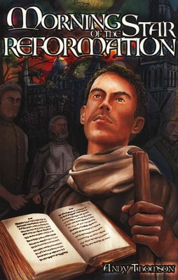 Morning Star Of The Reformation   -     By: Andy Thomson