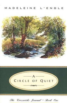 A Circle of Quiet    -     By: Madeleine L'Engle