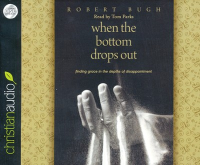 When the Bottom Drops Out Unabridged Audiobook on CD  -     By: Robert Bugh
