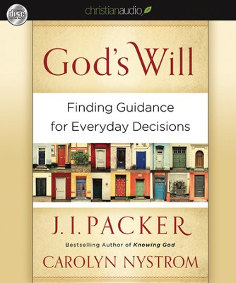 God's Will: Finding Guidance for Everyday Decisions Unabridged Audiobook on CD  -     By: Carolyn Nystrom, J.I. Packer