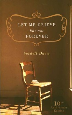 Let Me Grieve, But Not Forever  -     By: Verdell Davis