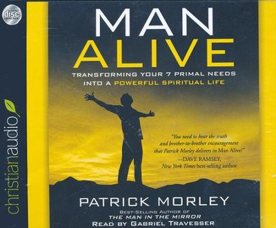 Man Alive: Transforming a Man's Seven Primal Needs into a Powerful Spiritual Life Unabridged Audiobook on CD  -     By: Patrick Morley