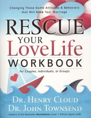 Rescue Your Love Life, Workbook   -     By: Dr. Henry Cloud, Dr. John Townsend
