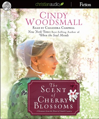The Scent of Cherry Blossoms: A Romance from the Heart of Amish Country Unabridged Audiobook on CD  -     By: Cindy Woodsmall