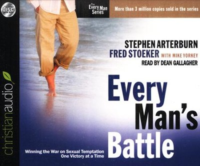 Every Man's Battle: Winning the War on Sexual Temptation One Victory at a Time Unabridged Audiobook on CD  -     By: Stephen Arterburn, Fred Stoeker