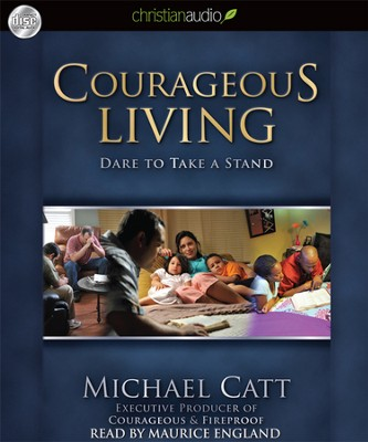 Courageous Living: Dare To Take A Stand Unabridged Audiobook on CD  -     By: Michael C. Catt