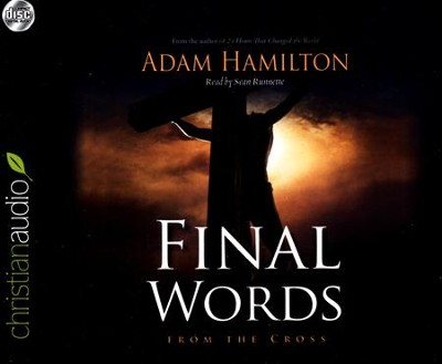 Final Words: From the Cross Unabridged Audiobook on CD  -     By: Adam Hamilton