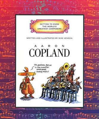 Aaron Copland, Great Composers   -     By: Mike Venezia