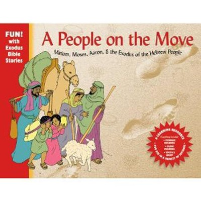 A People on the Move: Moses, Miriam, Aaron, & the Exodus of the Hebrew People  -     By: Marilyn Perry