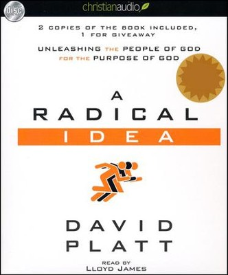 A Radical Idea: Unleashing the People of God for the Purpose of God Unabridged Audiobook on CD  -     Narrated By: Lloyd James     By: David Platt