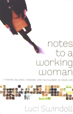 Notes to a Working Woman  -     By: Luci Swindoll