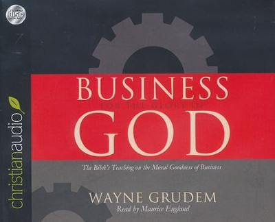 Business for the Glory of God: The Bible's Teaching on the Moral Goodness of Business Unabridged Audiobook on CD  -     By: Wayne Grudem