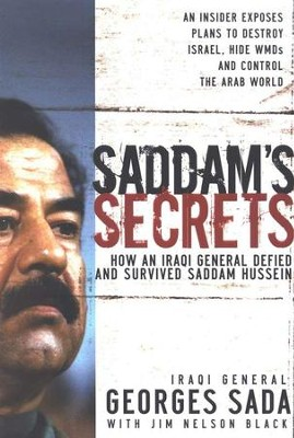 Saddam's Secrets: How an Iraqi General Defied &   Survived Saddam Hussein  -     By: General Georges Sada