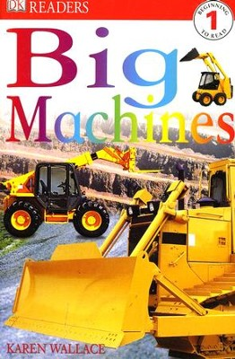 DK Reader, Level 1: Big Machines   -     By: Karen Wallace