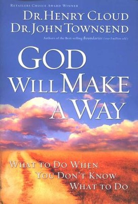 God Will Make a Way    -     By: Dr. Henry Cloud, Dr. John Townsend