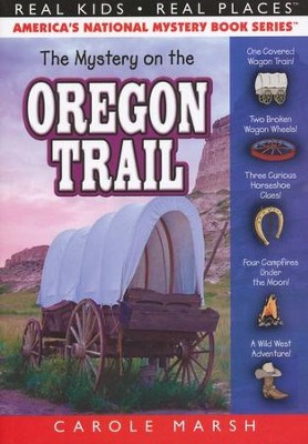 The Mystery on the Oregon Trail   -     By: Carole Marsh