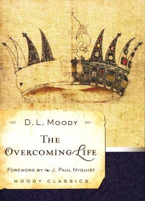 The Overcoming Life   -     By: D.L. Moody