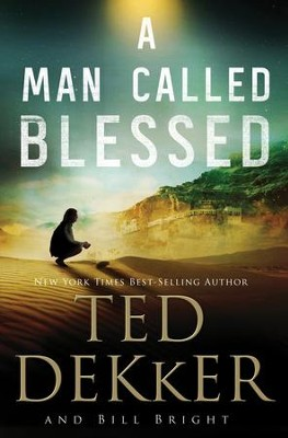 A Man Called Blessed - eBook  -     By: Ted Dekker, Bill Bright