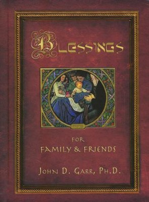 Blessing for Family and Friends   -     By: John Garr