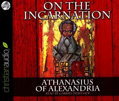 On the Incarnation Unabridged Audiobook on CD  -     By: Saint Athanasius