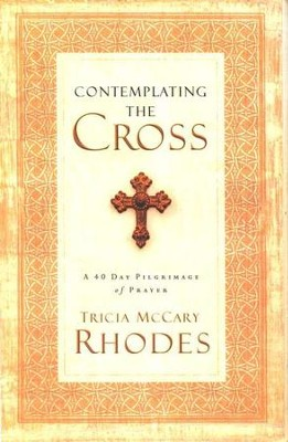 Contemplating the Cross  -     By: Tricia McCary Rhodes