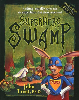 Superhero Swamp: A Slimy, Smelly Way to Find the Superhero God Placed in You!  -     By: John Trent Ph.D.     Illustrated By: Matthew Finger