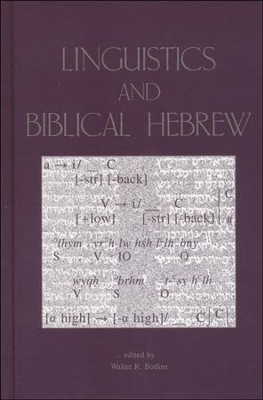 Linguistics and Biblical Hebrew    -     Edited By: Walter R. Bodine     By: Walter R. Bodine, ed.