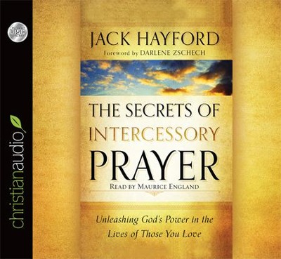 The Secrets of Intercessory Prayer--Unabridged   Audiobook on CD  -     By: Jack Hayford