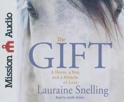 The Gift Unabridged Audiobook on CD  -     By: Lauraine Snelling