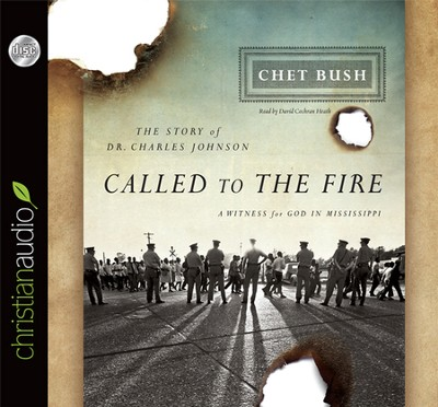Called to the Fire: A Witness for God in Mississippi; The Story of Dr. Charles Johnson Unabridged Audiobook on CD  -     By: Cheston M. Bush