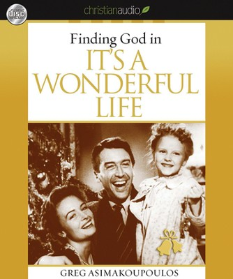 Finding God in It's A Wonderful Life Unabridged Audiobook on CD  -     By: Greg Asimakoupoulos