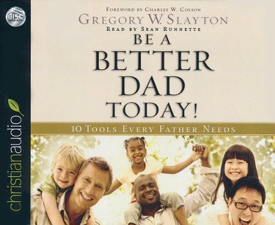 Be A Better Dad Today: 10 Tools Every Father Needs Unabridged Audiobook on CD  -     Narrated By: Sean Runnette     By: Gregory Slayton