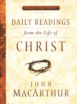 Daily Readings from the Life of Christ   -     By: John MacArthur