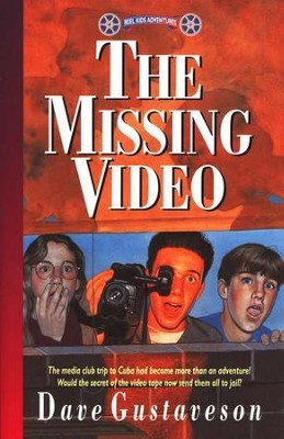 Reel Kids Adventures #1: The Missing Video   -     By: Dave Gustaveson