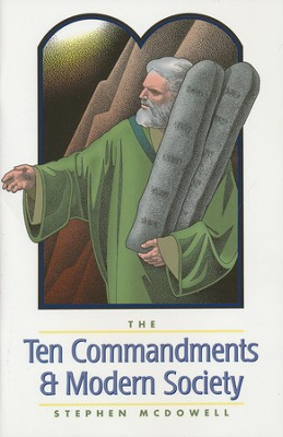 The Ten Commandments & Modern Society   -     By: Stephen McDowell