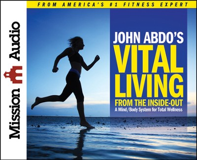 Vital Living from the Inside Out Unabridged Audiobook on CD  -     By: John Abdo