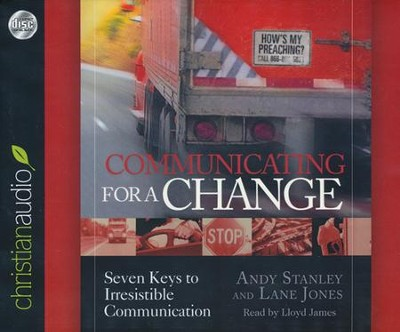 Communicating for a Change: Seven Keys to Irresistible Communication Unabridged Audiobook on CD  -     By: Andy Stanley