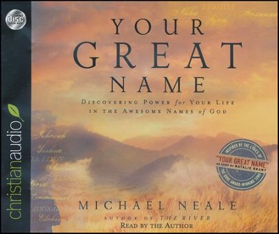 Your Great Name: Discovering Power for Your Life in the Awesome Names of God Unabridged Audiobook on CD  -     By: Michael Neale